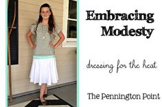 Embracing modesty ideas for the hot weather -- via The Pennington Point