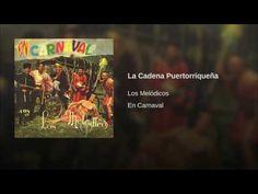 """""""La Cadena Puertorriqueña""""  - LOS MELODICOS"""