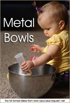 Tiny Tot School Ideas // METAL BOWLS 9-12 months #babyplay #totschool