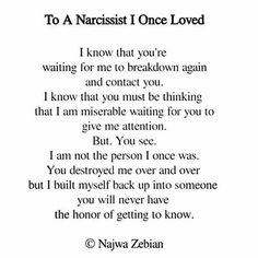 Information on the emotional abuse during and after a relationship with a sociopath, manipulative narcissist male. Have questions, I'm here to support you Narcissistic People, Narcissistic Behavior, Narcissistic Abuse Recovery, Narcissistic Personality Disorder, Narcissistic Sociopath, Narcissistic Boyfriend, Quotes To Live By, Me Quotes, Motivational Quotes
