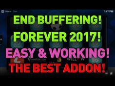 FINALLY!! STOP ALL BUFFERING WITH THIS INSANE ADDON 2017!! - EASY & WORKING! - BEST KODI ADDONS 2017 - YouTube