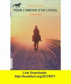 Pour lamour dun cheval, Tome 1 (French Edition) (9782081240865) Patricia Leitch , ISBN-10: 2081240866  , ISBN-13: 978-2081240865 ,  , tutorials , pdf , ebook , torrent , downloads , rapidshare , filesonic , hotfile , megaupload , fileserve