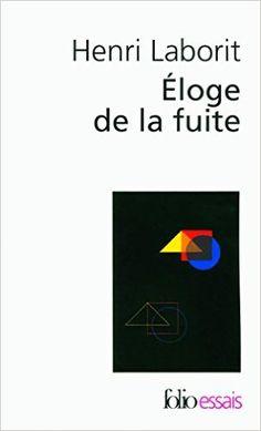 https://www.amazon.fr/Éloge-fuite-Henri-Laborit/dp/2070322831?ie=UTF8