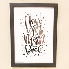 I love you to the moon and back Hand lettered foiled print