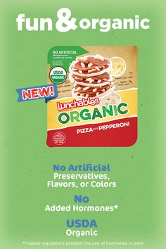 Introducing Lunchables Organic–finally, something you can both agree on. Yes, the classic Lunchables you know and the lunchtime fun they love is now USDA organic. It's easy to feel good when you pack it for back to school or for their next field trip knowing it's all the fun of Lunchables without any artificial preservatives, flavors, colors or added hormones.