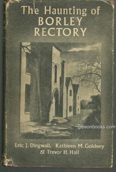The haunting of Borley Rectory book