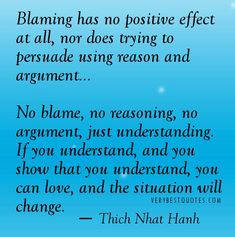 No blame, no reasoning, no argument, just understanding - Inspirational Quotes about Life, Love, happiness, Kindness, positive attitude, positive thoughts, inspirational pictures quotes about life, happiness Very Best Quotes . com