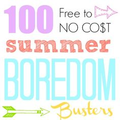 100 Summer Boredom Busters via The Girl Creative. most are a little older than Liam is ready for, but he'll keep growing ;)