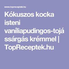 Kókuszos kocka isteni vaníliapudingos-tojássárgás krémmel | TopReceptek.hu
