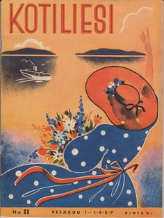 Kotiliesi Magazine cover, 1937. Vintage Postcards, Vintage Ads, Magazine Cover Design, Magazine Covers, Old Commercials, Old Images, Finland, Album Covers, Martini