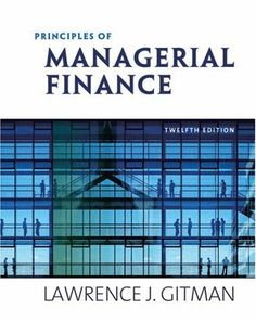 See all answers from Principles of managerial finance edition Lawrence J Gitman, Chad J Zutter Cheap Textbooks Online, Time Value Of Money, Cost Of Capital, Study Methods, Learning Goals, Financial Statement, Online Tests, Financial Institutions
