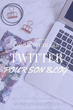 Comment utiliser Twitter pour son blog ? Augmenter son trafic grâce à Twitter ?