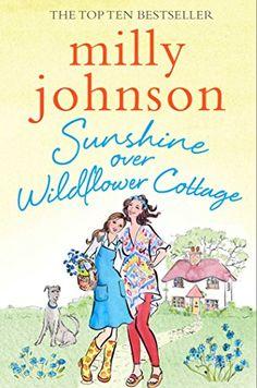 Sunshine Over Wildflower Cottage by Milly Johnson https://www.amazon.co.uk/dp/B0151VOGD4/ref=cm_sw_r_pi_dp_jJsuxbQYM8VNB