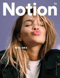 Rita Ora for Notion 76 Photography Paola Vivas  Styling Kiera Liberati  #magazine #cover