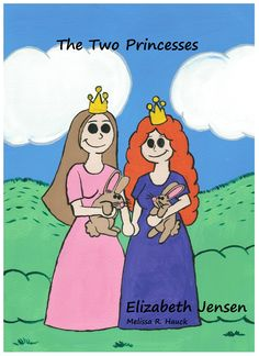 """Cover art for """"The Two Princesses"""" available in print through """"thebookpatch.com"""" and digitally through the amazon kindle marketplace."""