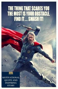 😨😡Find Ur Fear & Obstacles!!! 👊AND SMASH THEM!!☝️Right Now!!!  #AvENGERS 💯❣️❣️♥️#THOR❣️❣️🔥🔥 #MotivationalQuotes💯🔥👊 #InSpiringQuotes❣️👊🔥♥️ #SuCceSsQuotes❣️🔥❣️👊 #LiFeCHangingQuotes💯💥💥