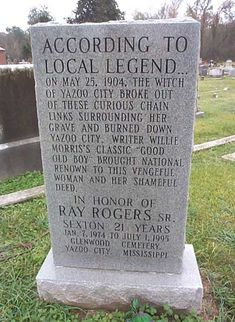 The Witch of Yazoo County - This legendary (and fictitious) witch was made famous in the stories of Willie Morris, who is buried close by in the same cemetery.