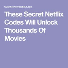 These Secret Netflix Codes Will Unlock Thousands Of Movies