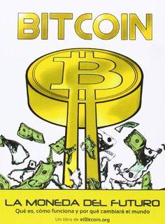 Bitcoin: la Moneda del futuro: qué es, cómo funciona y por qué cambiará el mundo #bitcoin #bitcoins #btc #crypto #cryptocurrency #blockchain #bitcoinbillionaire #money #ethereum #bitcoinmining #technology
