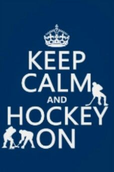 Keep calm and hockey on