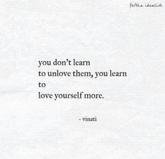 you learn to love yourself more.