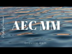 YouTube: Architecture, Engineering, and Construction Minute Monday on Orville Dam