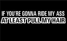 If you're gonna ride my ass STICKER moto bike speedbike ninja vinyl funny Decal car stuntman motorcycle motocross ktm yamaha window bumper