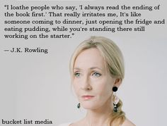 J.K. Rowling doesn't like when you peek.  http://facebook.com/BucketListMedia