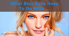 WHAT BLUE EYES HAVE TO DO WITH YOUR ONLINE BUSINESS    About 600 million people, 8% of the earth population have blue eyes.  A scientific research conducted by the Danish geneticist Hans Eiberg with mitochondrial DNA revealed a curious fact:  ALL  PEOPLE  WITH  BLUE  EYES  DESCEND  FROM  THE  SAME  HUMAN  BEING  According to the study, a single gene mutation turned brown eye blue.  Eiberg located this change in iris color with accuracy of time and space:  .....