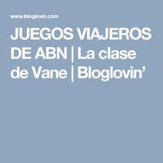 JUEGOS VIAJEROS DE ABN | La clase de Vane | Bloglovin'