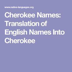 Cherokee Names: Translation of English Names Into Cherokee