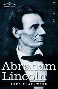 """This 1917 classic is one of the most important works on Abraham Lincoln showing how character, experience, and ideals help shape a powerful leader. In 1947, historian Benjamin Thomas called it """"the best one-volume life of Lincoln ever written."""""""