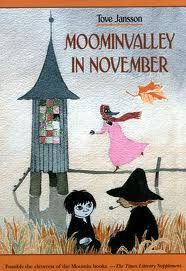 Another great children's book in the Moomin series from Finland:  Moominvalley in november