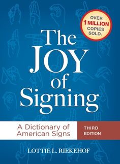 The Joy of Signing: A Dictionary of American Signs, 3rd Edition by LottieL. Riekehof  11/14