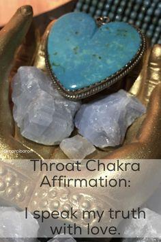 Throat Chakra Affirmation: I speak my truth with love.