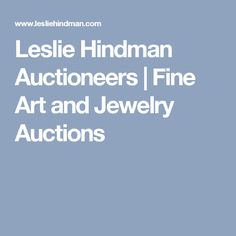 Leslie Hindman Auctioneers | Fine Art and Jewelry Auctions
