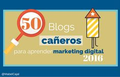 50 Blogs de alta calidad para que te sirvan de referencia en tu aprendizaje de marketing online durante el 2016.