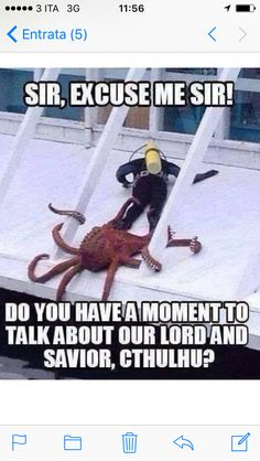 Funny Lord Savior Cthulhu Evangelism - Sir, Excuse me Sir! Do you have a moment to talk about our Lord and Savior , Cthulhu? Cthulhu, Memes Humor, Funny Memes, Jokes, Funny Gifs, Anime Meme, Yandere, Funny Cute, Funny Shit