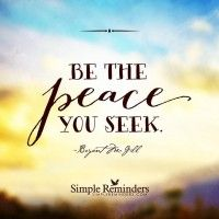"""""""Be the peace you seek"""" by Bryant McGill Short Quotes, Me Quotes, Funny Quotes, Neale Donald Walsch Quotes, Bryant Mcgill, Love Energy, Simple Reminders, Positive Thoughts, Thought Provoking"""