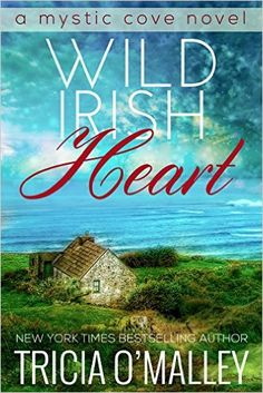 Wild Irish Heart (The Mystic Cove Series Book 1) - Kindle edition by Tricia O'Malley. Paranormal Romance Kindle eBooks @ Amazon.com.