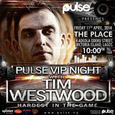 MRSHUSTLE TODAY'S EVENT: PULSE VIP NIGHT WITH TIM WESTWOOD FT. ELAJOE, DJ JIMMY JATT, BASKET MOUTH, DJ SOSE & OTHERS