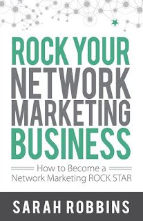 Rock Your Network Marketing Business: How To Become A Network Maketing Rock Star - 7 Personal Development Books Which Changed My Views On Life And Business