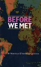 Marcelle and Anthony Quinton - Before We Met #MarcelleQuinton #AnthonyQuinton #HalbanPublishers