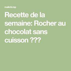 Recette de la semaine: Rocher au chocolat sans cuisson 🍫🍫🍫 Math Equations, Chocolates