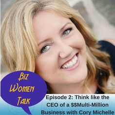 Episode 2: Thinking like the CEO of a Multi-Million Dollar Business and the Questions that Make Business Magic Happen with Cory Michelle  Cory Michelle is a master at asking questions, which usually leads to magic results. Today she shares the question that will change your marketing strategy forever…. and create more happiness, income, and impact. Plus, Cory and I talk about how your Be-ingnness affects your results and what to do if vision boards don't work for you. http://apple.co/1UBq9AC