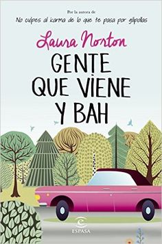 Gente que Viene y Bah - Laura Norton (Bea y Diego) I Love Books, Books To Read, My Books, This Book, All About Me Book, Bon Film, Foreign Movies, Romance, I Love Reading