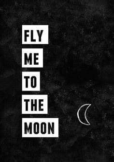 typography-print-fly-me-to-the-moon ❥