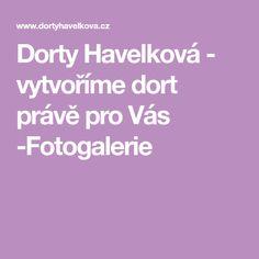 Dorty Havelková - vytvoříme dort právě pro Vás -Fotogalerie Cakes, Gallery, Cake Makers, Roof Rack, Kuchen, Cake, Pastries, Cookies, Torte