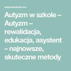 Autyzm w szkole – Autyzm – rewalidacja, edukacja, asystent – najnowsze, skuteczne metody Adhd, Blog, Speech Language Therapy, Blogging