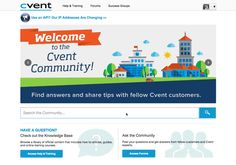 Cvent's Customer Support Community is your central resource to get all the answers you need. Read how-tos, take trainings, and get advice from other users.